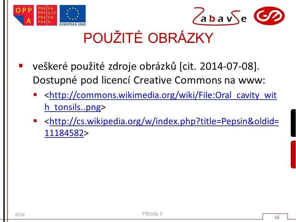 POUŽITÉ OBRÁZKY veškeré použité zdroje obrázků [cit. 2014-07-08]. Dostupné pod licencí Creative Commons na www: